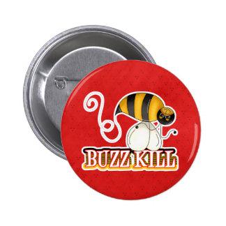 Funny Buzz Kill Bee Pinback Button