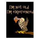 Funny Buzzard says I'm not old I'm Experienced Postcard