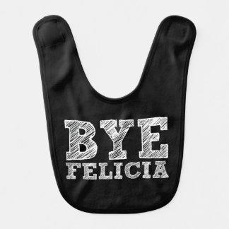 Funny Bye Felicia Baby bib