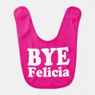 Funny Bye Felicia Baby girl bib