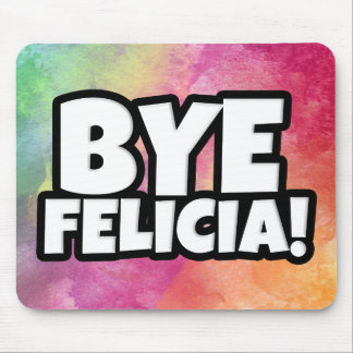 Funny Bye Felicia Watercolor mouse pad