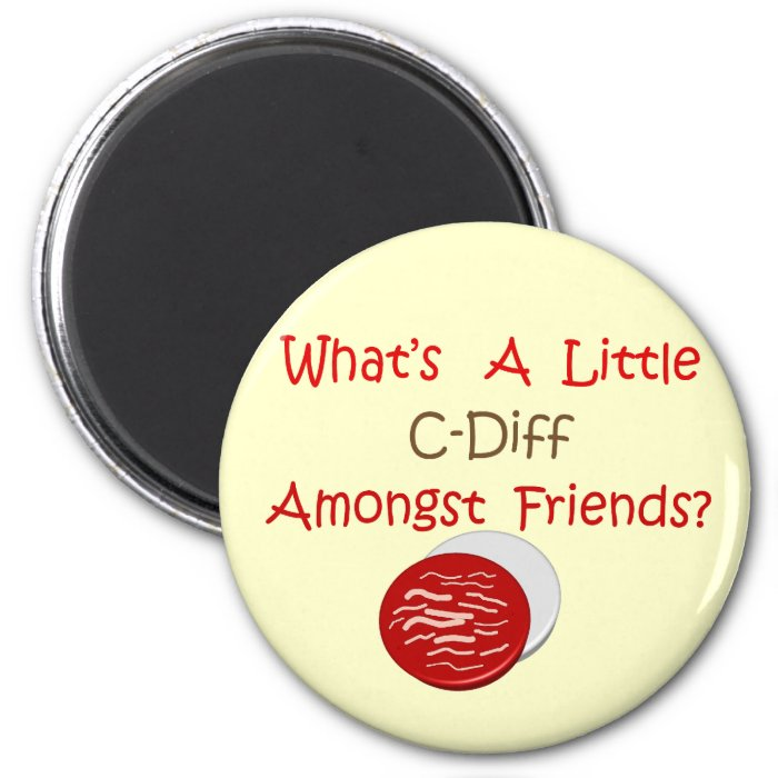 Funny C-Diff Nurse T-Shirts & Gifts 2 Inch Round Magnet