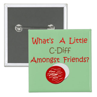 Funny C-Diff Nurse T-Shirts & Gifts 2 Inch Square Button