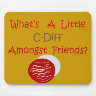 Funny C-Diff Nurse T-Shirts & Gifts Mouse Pad