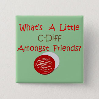 Funny C-Diff Nurse T-Shirts & Gifts Pinback Button