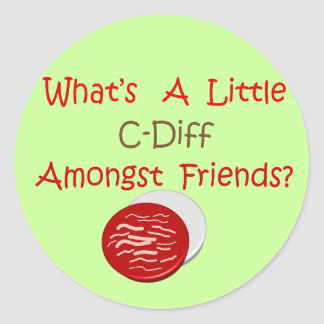 Funny C-Diff Nurse T-Shirts Gifts Round Sticker