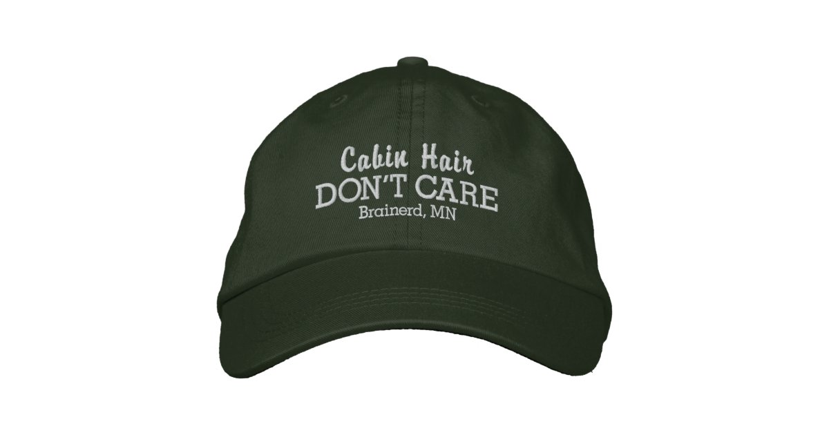 00d67d321 Funny Cabin Hair Don't Care Custom Town/Lake Name Embroidered Baseball Hat  | Zazzle.com