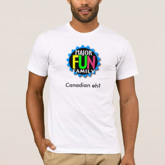 FUNNY CANADA EH? T-Shirt