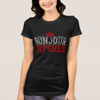 Funny Canadian 'Bonjour Bitches' T-Shirt