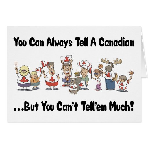 Funny Canadian Greeting Card Zazzle