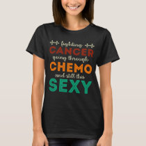Funny Cancer Fighter Inspirational Quote T shirt