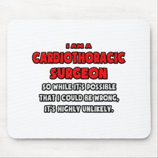 Funny Cardiothoracic Surgeon .. Highly Unlikely Mouse Pad
