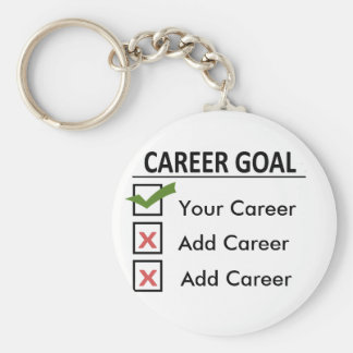 "Funny Career Goals ""Customize It"" Key Chains"