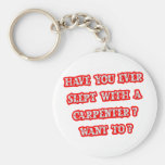 Funny Carpenter Pick-Up Line Key Chain