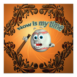 Funny cartoon baseball, now is my time 5.25x5.25 square paper invitation card