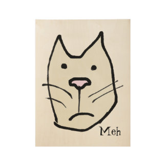 "Funny Cartoon Cat Face ""Meh"" (Not Impressed) Wood Poster"