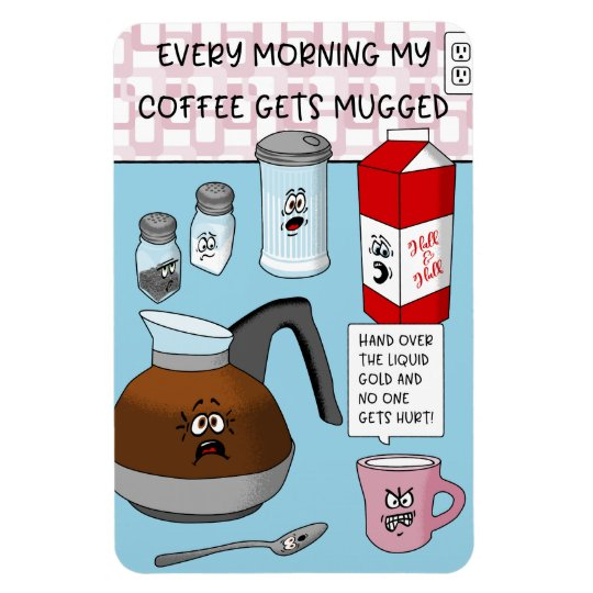funny cartoon coffee pun magnet rb53d0bd418e949fb90752b4d06b30846 am0uf 8byvr 540 How Many Calories In A Vanilla Iced Coffee From Mcdonalds
