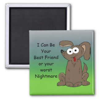 Funny Cartoon Dog with Saying 2 Inch Square Magnet