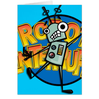 FUNNY CARTOON STYLE ROBOT GREETING CARD