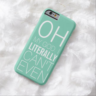Funny Case for Ladies that Literally Can't Even Barely There iPhone 6 Case