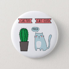 Funny Cat And Cactus Button at Zazzle