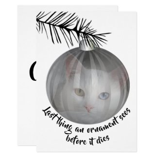 Funny Cat Christmas Last Thing Bauble Sees card