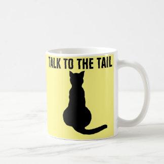 Funny CAT coffee mugs, TALK TO THE TAIL Coffee Mug