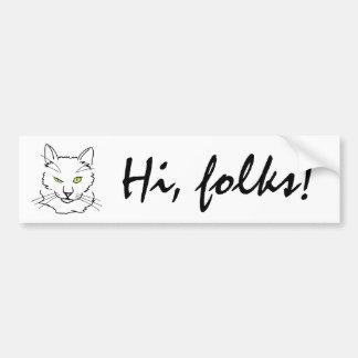 Funny Cat - Hi, folks! Bumper Sticker