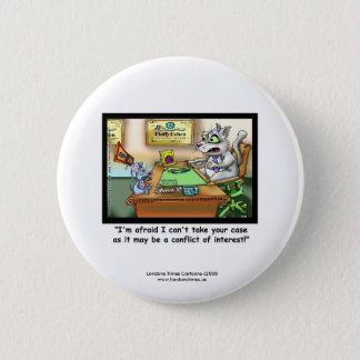 Funny Cat & Lawyer Funny Novelty Button