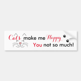 Funny Cat Lover -Cats Make Me Happy Bumper Sticker Car Bumper Sticker