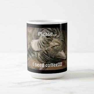Funny Cat, Please ..I need Coffee!! Coffee Mug