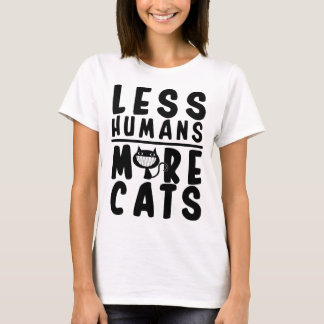 "Funny Cat Shirt ""Less Humans, More Cats"""