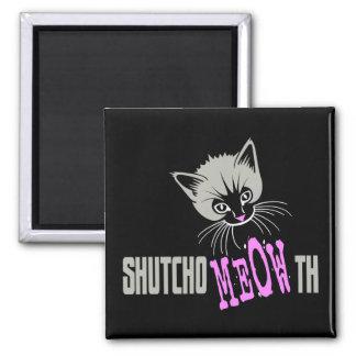Funny Cat Shut Your MEOWth (dark) Magnet