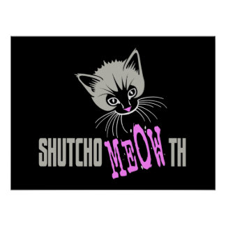 Funny Cat Shut Your MEOWth (dark) Poster