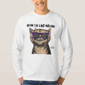 Funny Cat T-shirts, How ya like Meow? Tees