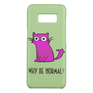 Funny Cat Why Be Normal Unique Trendy Custom Case-Mate Samsung Galaxy S8 Case