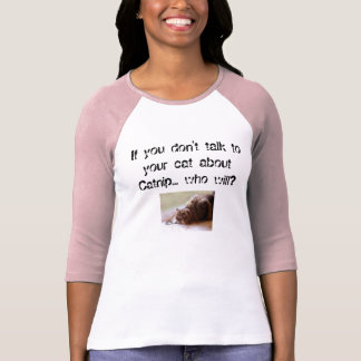 Funny Catnip Public Service Announcement T T Shirt