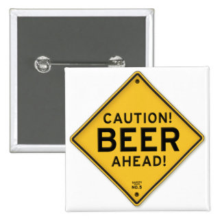 Funny Caution Beer Ahead Road Sign Pin