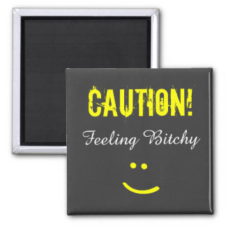 Funny Caution Humor Bad Moon Feeling Bitchy Magnet