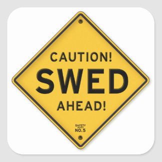 Funny Caution Swed Ahead Swedish American Sign Square Sticker