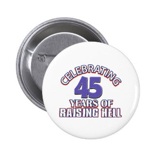 Funny Celebrating 44 years of raising hell Pin