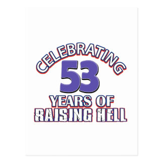 Funny Celebrating 53 years of raising hell Postcard