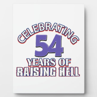 Funny Celebrating 54 years of raising hell Plaque