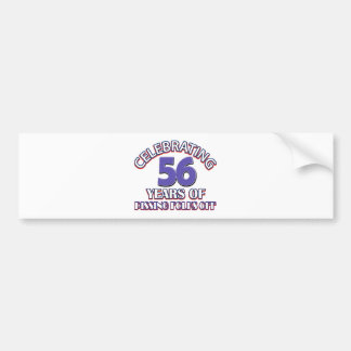 Funny Celebrating 56 years of raising hell Bumper Stickers