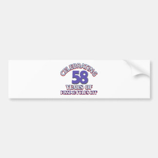 Funny Celebrating 58 years of raising hell Bumper Stickers