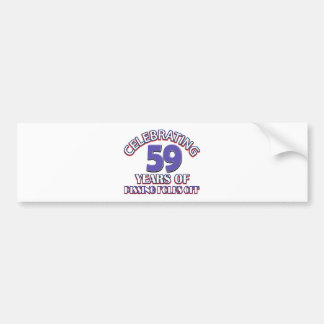 Funny Celebrating 59 years of raising hell Bumper Sticker