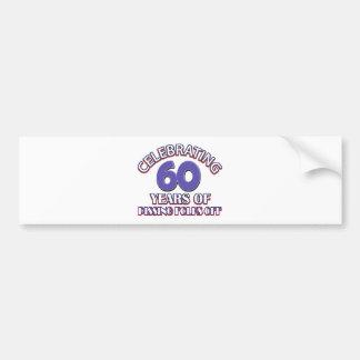 Funny Celebrating 60 years of raising hell Bumper Sticker