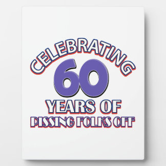 Funny Celebrating 60 years of raising hell Plaque