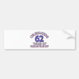 Funny Celebrating 61 years of raising hell Bumper Stickers