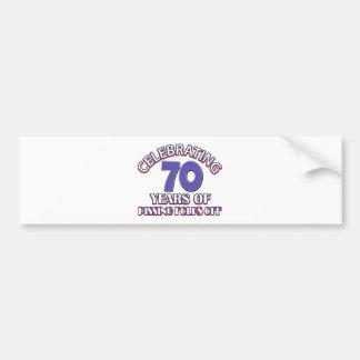 Funny Celebrating 70 years of raising hell Bumper Sticker